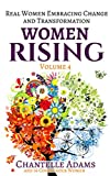 Women Rising Volume IV: Real Women Embracing Change and Transformation (English Edition)
