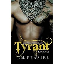 Tyrant (King) by T.M. Frazier (2016-05-26)