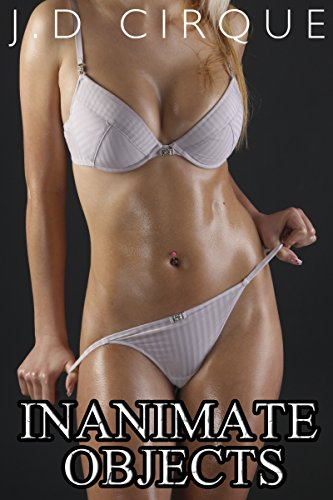 Inanimate Objects (Taboo Solo Play Voyeurism Triple Pack) (Furniture Erotica) (English - De Cirque Sole