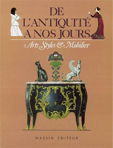 De l'antiquité à nos jours : arts styles et mobilier par Massin