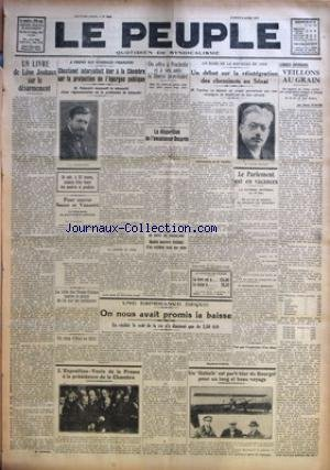 PEUPLE (LE) [No 2281] du 09/04/1927 - UN LIVRE DE LEON JOUHAUX SUR LE DESARMEMENT PAR M. HARMEL - CHASTANET INTERPELLAIT HIER A LA CHAMBRE SUR LA PROTECTION DE L'EPARGNE PUBLIQUE - POUR SAUVER SACCO ET VANZETTI - LA LUTTE DES TRADE-UNIONS CONTRE LE PROJET DE LOI SUR LES SYNDICATS - UN COUP D'ETAT AU CHILI - L'EXPOSITION-VENTE DE LA PRESSE A LA PRESIDENCE DE LA CHAMBRE - UNE ESPERANCE DECUE - ON NOUS AVAIT PROMIS LA BAISSE PAR RAYMOND FIGEAC - ON OFFRE A ROCHETTE ET A SES AMIS LA LIBERTE PROVISO