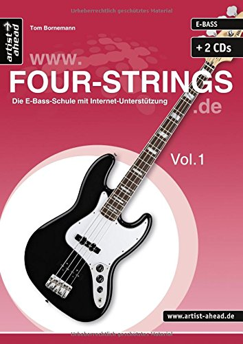 WWW.FOUR-STRINGS.DE - Vol. 1: Die Bass-Schule mit Internet-Unterstützung (inkl. 2 Audio-CDs). Lehrbuch. Musiknoten.