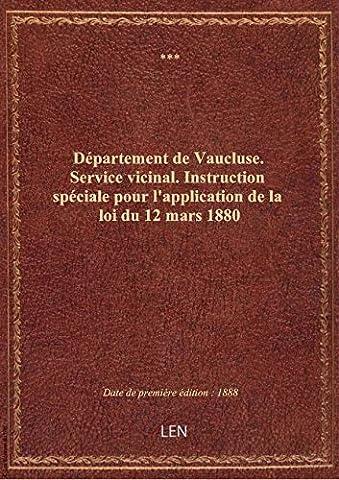 Département de Vaucluse. Service vicinal. Instruction spéciale pour l'application de