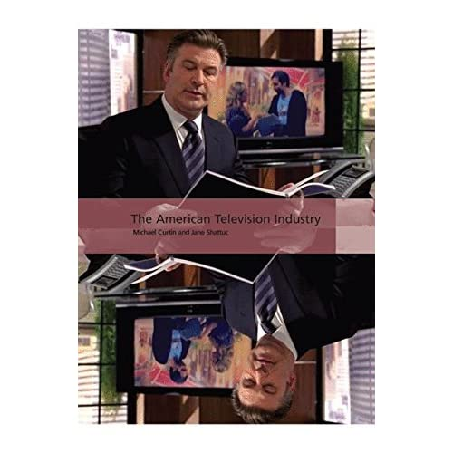 The American Television Industry (International Screen Industries) by Michael Curtin Jane Shattuc(2009-12-15)
