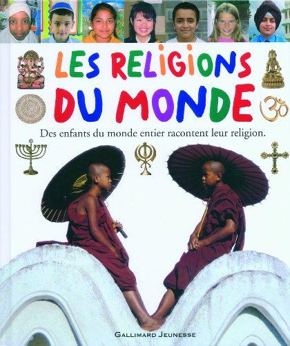 Les religions du monde: Des enfants du monde entier racontent leur religion par Laura Buller