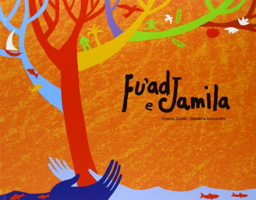 Fu'ad e Jamila. Ediz. illustrata