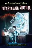 Los Archivos del Terror de J. X. Avern, 1. El fantasma virtual (Castellano - A Partir De 10 Años - Personajes Y Series - Los Archivos Del Terror De J. X. Avern)