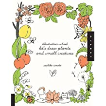 Illustration School: Let's Draw Plants and Small Creatures by Sachiko Umoto (2010-10-01)
