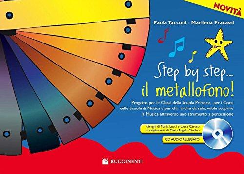 Step by step... Il metallofono! Con CD Audio