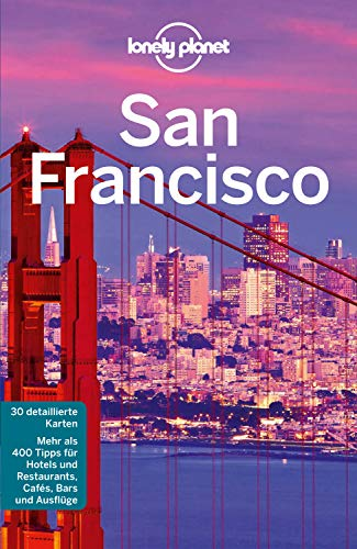 Lonely Planet Reiseführer San Francisco (Lonely Planet Reiseführer E-Book)