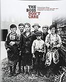 """""""The boss don't care"""". Kinderarbeit in den USA 1908-1917: Fotografien von Lewis W. Hine -"""