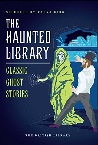 The Haunted Library: Classic Ghost Stories (British Library Classics) (English Edition)