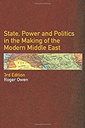 State, Power and Politics in the Making of the Modern Middle East by Roger Owen (2004-06-17)