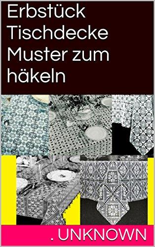 Erbstück Tischdecke Muster Zum Häkeln Ebook Unknown Amazonde