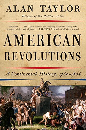 American Revolutions: A Continental History, 1750-1804 (English Edition)