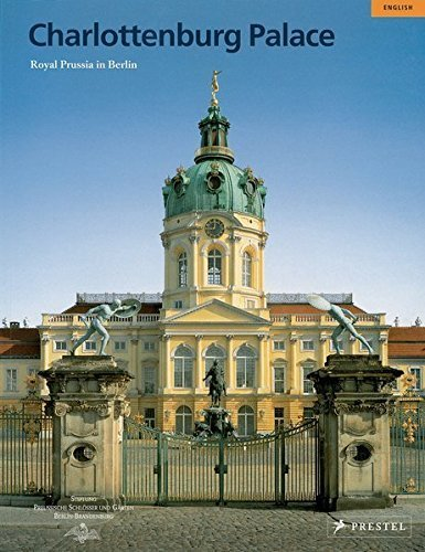 Charlottenburg Palace: Royal Prussia in Berlin (Large-format Guides) by Rudolf G. Scharmann (2005-06-01) (Charlottenburg Palace)
