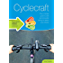 Cyclecraft: The complete guide to safe and enjoyable cycling for adults and children