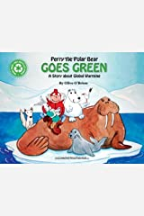 Perry the Polar Bear Goes Green: A Story About Global Warming Paperback