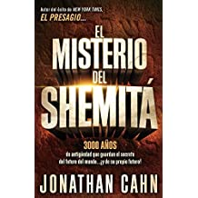 El misterio del Shemitá: 3000 años de antigüedad que guardan el secreto del futuro del mundo… ¡y de su propio futuro! (Spanish Edition) by Jonathan Cahn (2014-09-02)