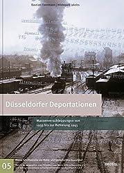 Düsseldorfer Deportationen: Massenverschleppungen von 1933 bis zur Befreiung 1945 (Kleine Schriftenreihe der Mahn- und Gedenkstätte Düsseldorf)