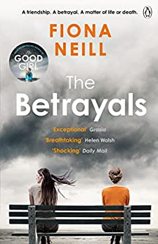 The Betrayals by [Neill, Fiona]