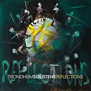 Trondheim Solistene: Reflections [Pure Blu-ray Audio + Hybrid SACD] [DVD-AUDIO]