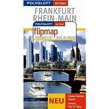 Frankfurt / Rhein-Main - Buch mit flipmap: Polyglott on tour Reiseführer