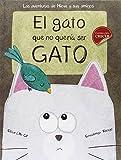 El gato que no quería ser gato (Cuentos ilustrados)
