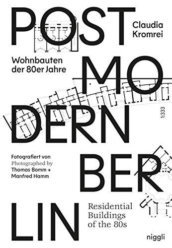 Postmodern Berlin: Wohnbauten der 80er Jahre
