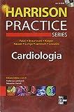 Harrison Practice. Cardiologia. Con CD-ROM