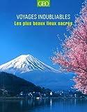 Les plus beaux lieux sacrés - Voyages inoubliables