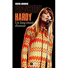 Françoise Hardy, un long chant d'amour (French Edition)