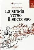 Scarica Libro La strada verso il successo (PDF,EPUB,MOBI) Online Italiano Gratis