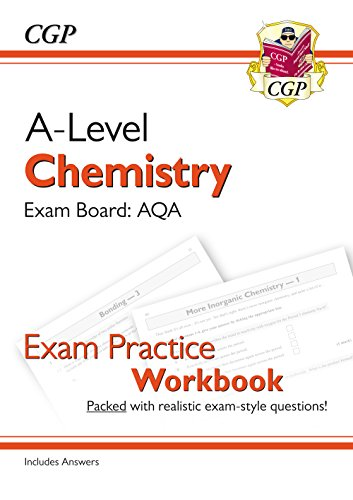New A-Level Chemistry for 2018: AQA Year 1 & 2 Exam Practice Workbook - includes Answers (CGP A-Level Chemistry)