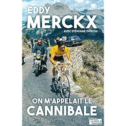 Eddy Merckx - On m'appelait le Cannibale