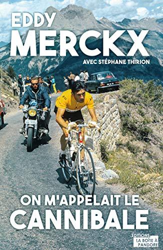 Eddy Merckx - On m'appelait le Cannibale par  Stephane Thirion