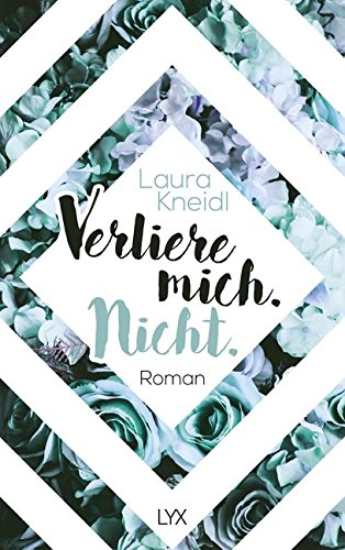 https://www.amazon.de/Verliere-mich-Nicht-Ber%C3%BChre-nicht/dp/3736305494/ref=sr_1_2?s=books&ie=UTF8&qid=1514475789&sr=1-2&keywords=laura+kneidl