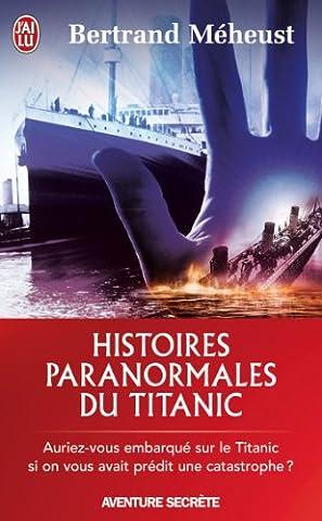 Les Francais Du Titanic - Histoires paranormales du