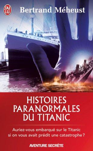 Histoires paranormales du Titanic par Bertrand Méheust
