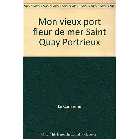 Mon vieux port fleur de mer Saint Quay Portrieux