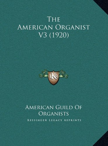 The American Organist V3 (1920) the American Organist V3 (1920)