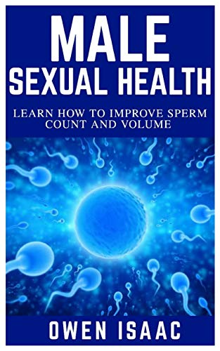 Testosteron-enhancer (MALE SEXUAL HEALTH: Learn How to Improve Sperm Count and Volume)