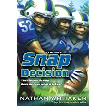 Snap Decision (Game Face)