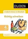 Einfach klasse in Deutsch - Richtig schreiben 4. Klasse - Übungsblock (Duden - Einfach klasse)
