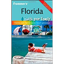 Frommer's Florida with Your Family: Theme Park Fun to Sunny Beach Getaways (Frommers With Your Family Series) by Lesley Anne Rose (2008-04-04)