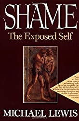 Shame: The Exposed Self by Michael Lewis (1995-08-08)