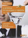 A scuola di sala-bar e vendita. Per gli Ist. professionali. Con espansione online: 3