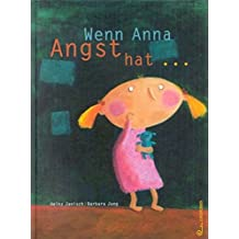 Wenn Anna Angst hat ...