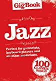 The Gig Book Of Jazz 100 Classics Lignes Melodiques/Accords Guitare/Paroles