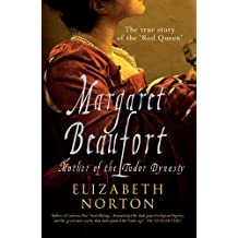 Margaret Beaufort: Mother of the Tudor Dynasty